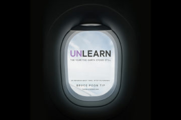 Unlearn: The Year the Earth Stood Still by Bruce Poon Tip of G Adventures