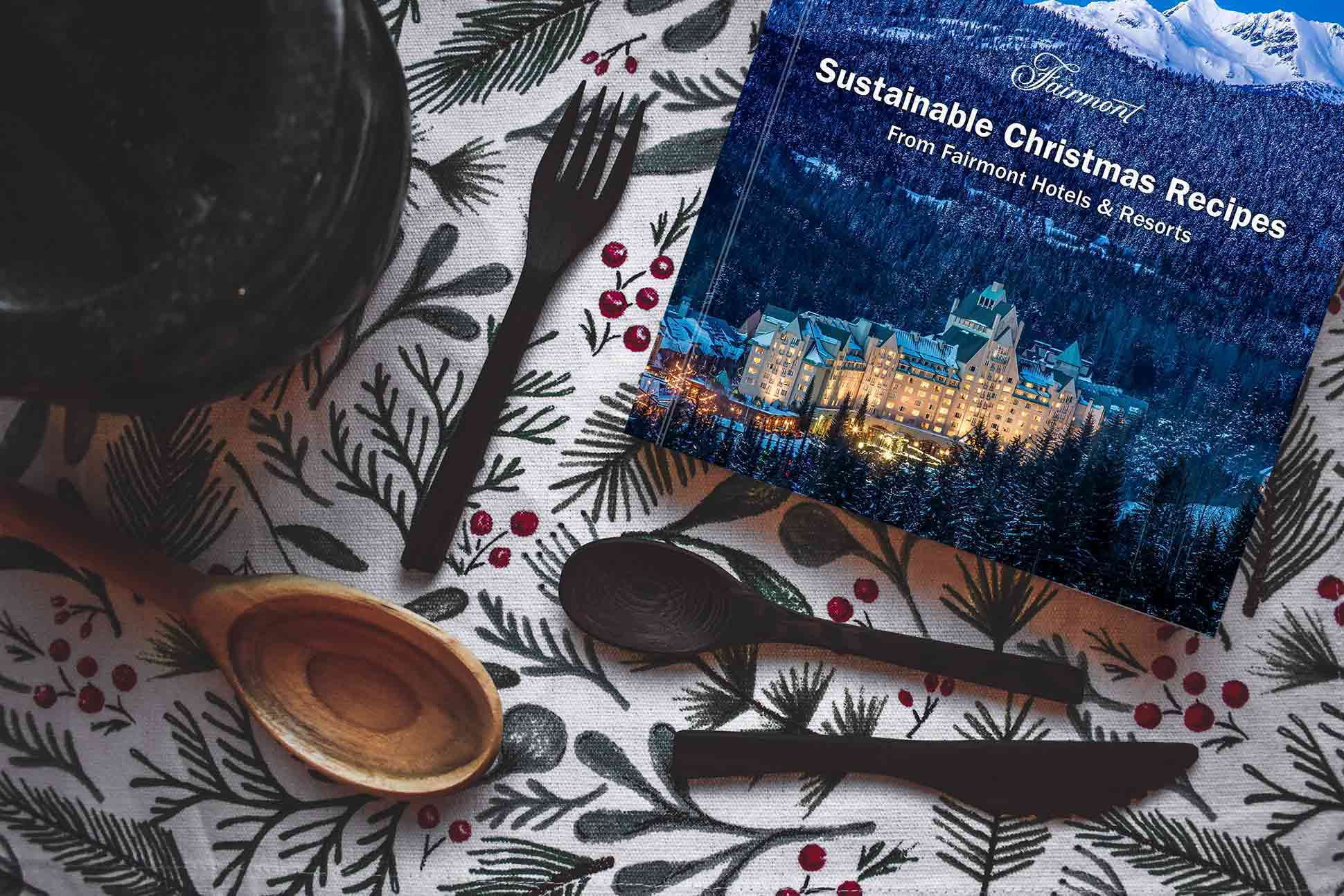 Fairmont Sustainable Christmas Cookbook