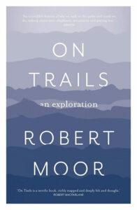 On Trails: An Exploration, Robert Moor, Bookshop.org