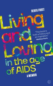 Living and Loving in the age of AIDS, Derek Frost, Bookshop.org